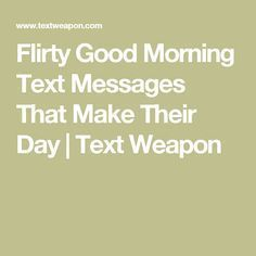 Get Good Flirty Quotes Questions This Month by textweapon.com