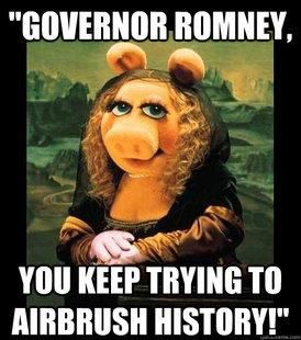 """""""Governor #Romney,you keep trying to airbrush history!"""""""