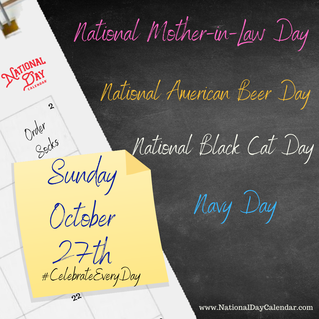 October 27 2019 National Mother In Law Day National American Beer Day Navy Day National Black Cat D American Beer National Black Cat Day Black Cat Day