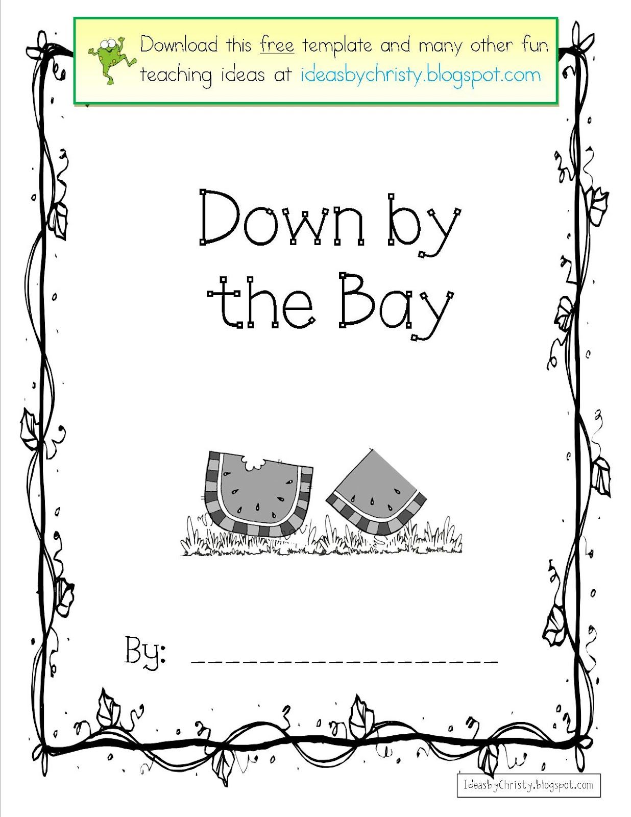 A Class Book With Rhyming Verses Made Up To The Song Down By The Bay Teaches Children How To