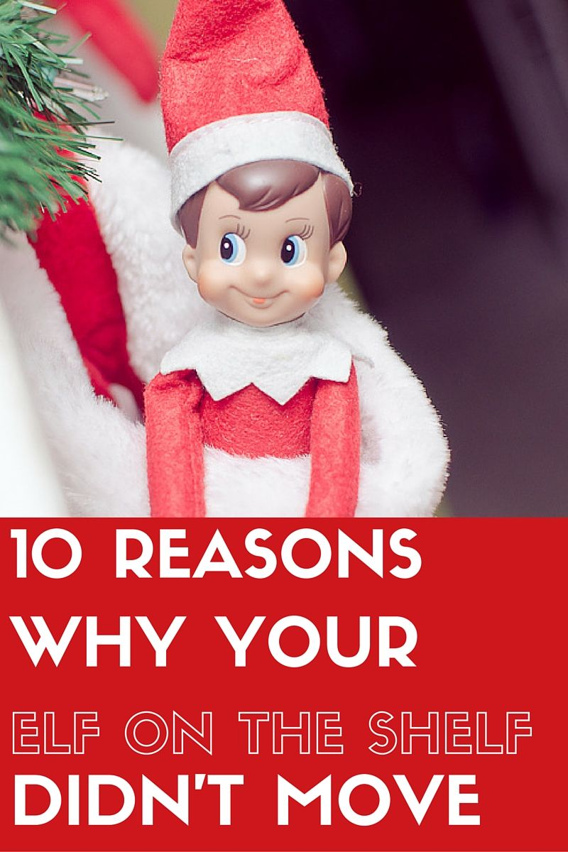 10 reasons why your elf on the shelf didn\'t move (2) | Elf on the ...