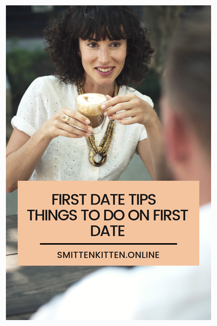 First Date Tips Things To Do On First Date First date