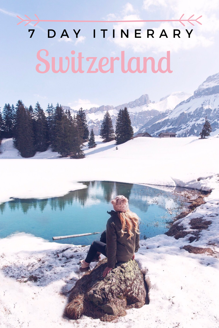 7 Day Itinerary For Switzerland Campsbay Girl Switzerland Travel Visit Switzerland Switzerland Itinerary
