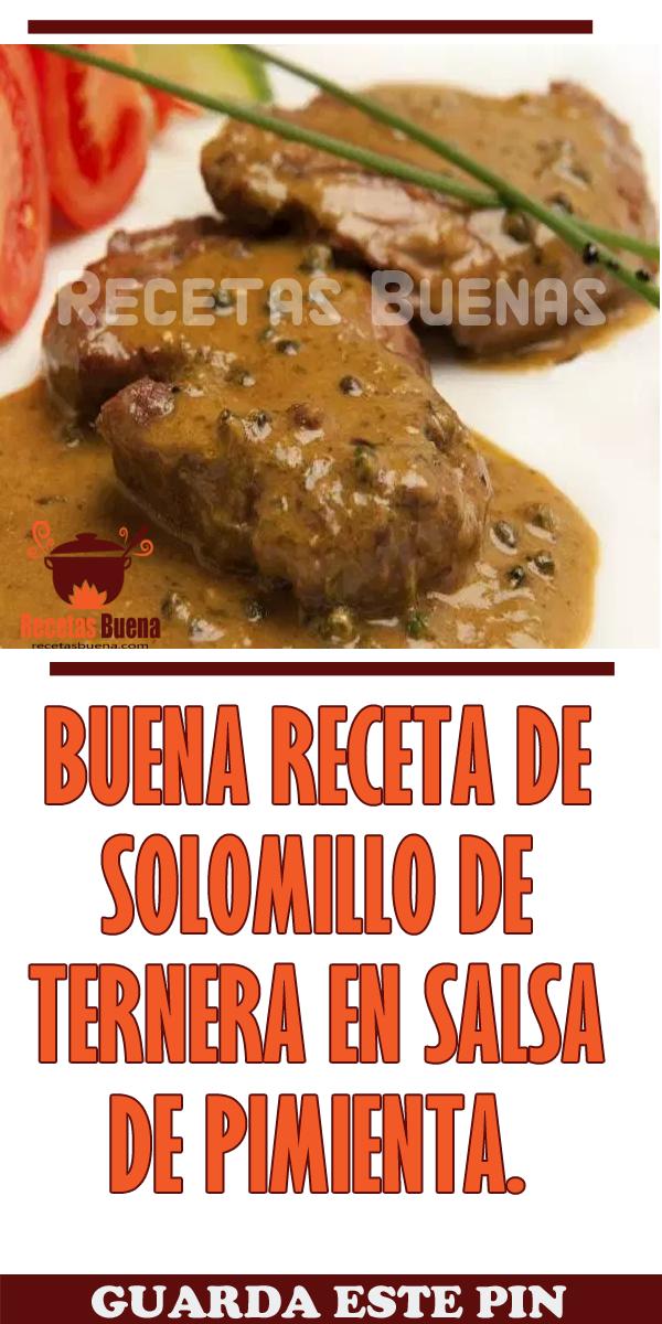 Buena Receta De Solomillo De Ternera En Salsa De Pimienta