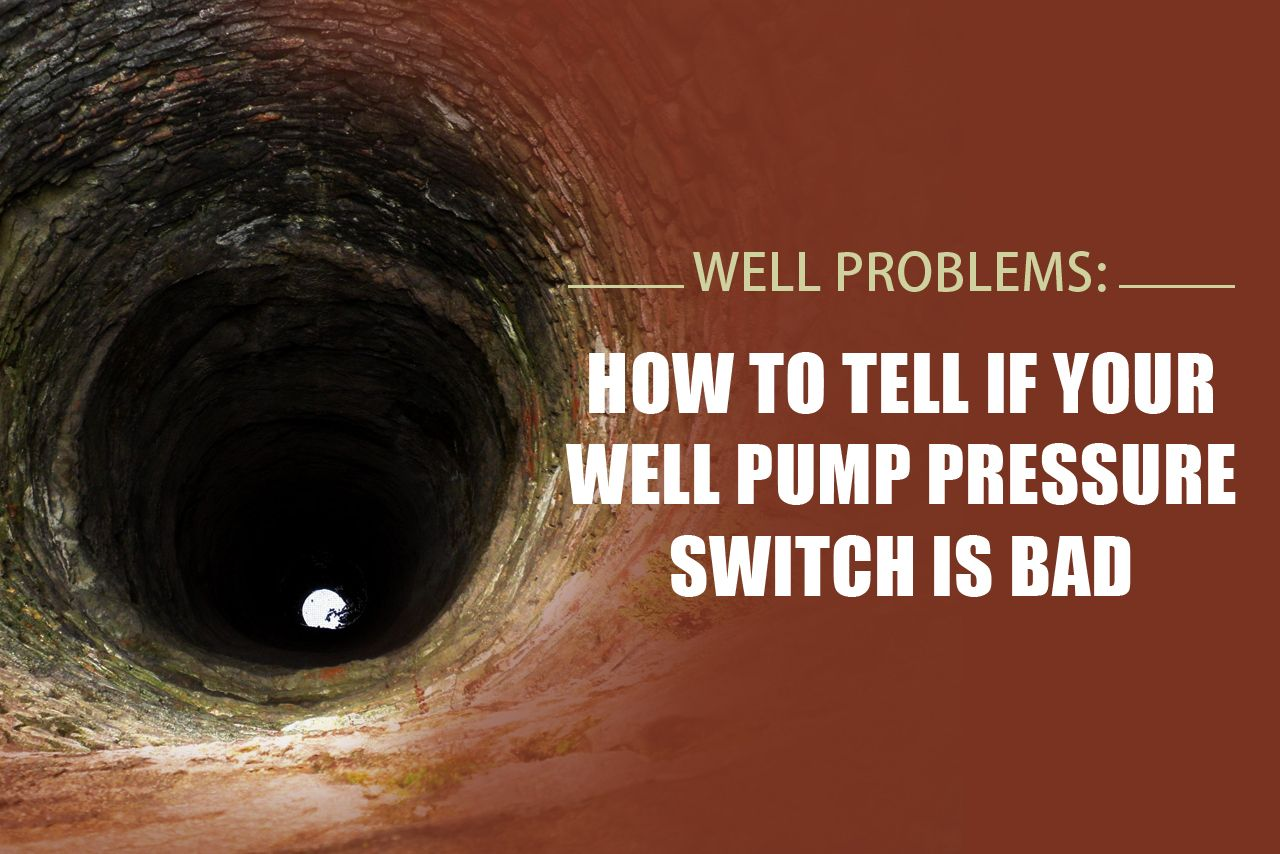 Well Problems How To Tell If Your Well Pump Pressure Switch Is