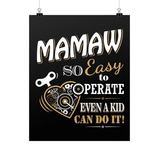 """""""Mamaw So Easy To Operate Even A Kid Can Do It!"""" Fine Art Poster"""