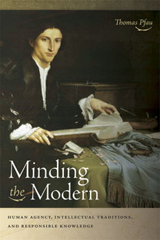 "Stanley Hauerwas says, ""Minding the Modern is comparable to Alasdair MacIntyre's Whose Justice? Which Rationality? and Charles Taylor's A Secular Age . . . an immensely important book that hopefully will be read widely and across the disciplines."""