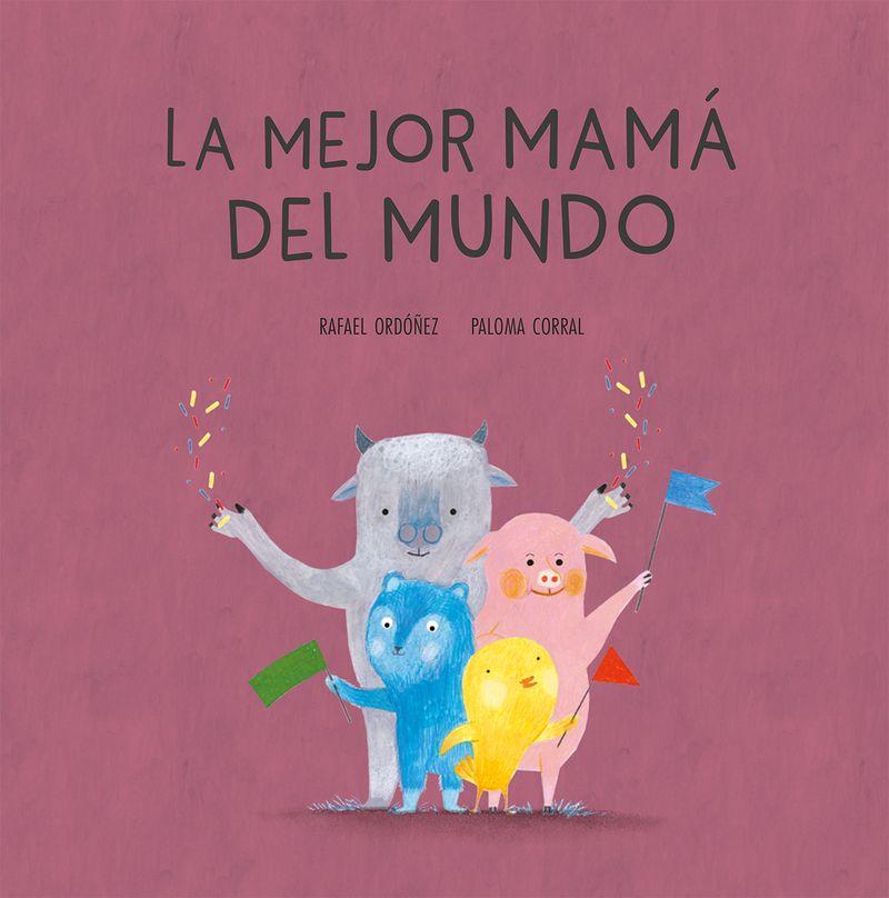 Una Tierna Y Divertida Historia La Mamá De Cada Uno Es La Mejor Del Mundo Mejor Mama Del Mundo La Mejor Mamá El Cuento Actividades