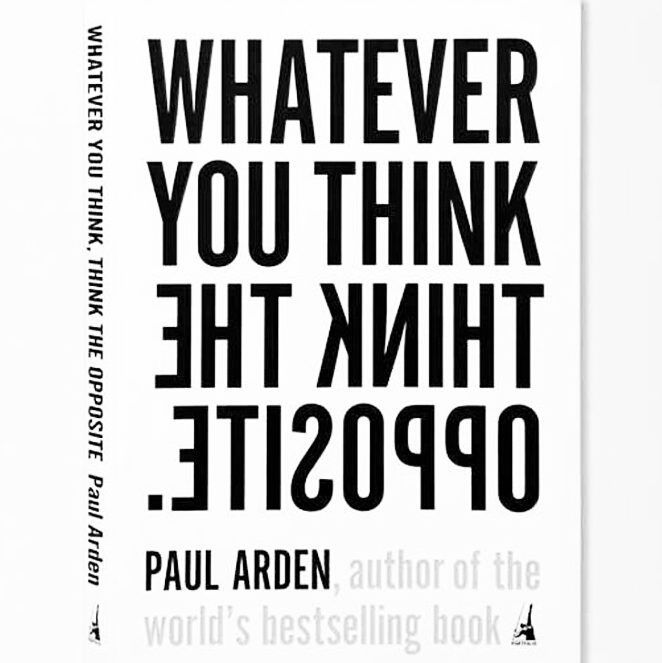 """You need to read this """"Whatever You Think Think The Opposite"""" By #PaulArden Assorted One  http://buff.ly/..."""
