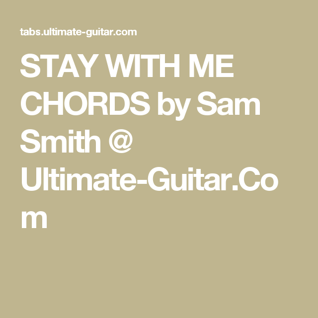 Stay With Me Chords By Sam Smith Ultimate Guitar Guitar