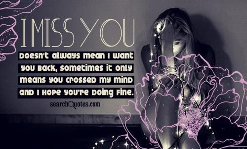 I miss you doesnt always mean I want you back, sometimes