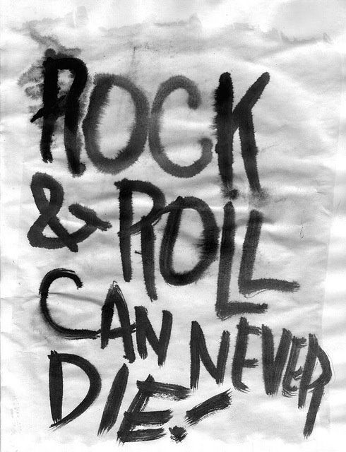 ROCK   ROLL CAN NEVER DIE!
