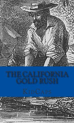The California Gold Rush: A History Just For Kids by KidCaps https://www.amazon.com/dp/1478391553/ref=cm_sw_r_pi_dp_x_B.FTxb6XKXPQ2