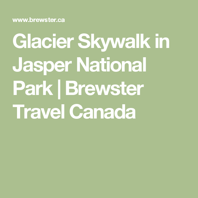 Glacier Skywalk in Jasper National Park | Brewster Travel Canada