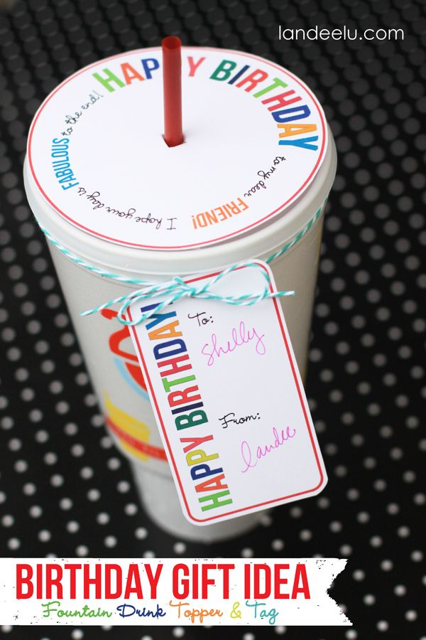 Birthday Gift Idea Drink Topper And Tag From Landeelu Print These Tags Then Grab Your Friend Their Favorite Fountain