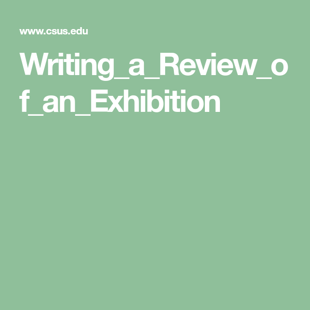 طريقة لكتابة تقرير وتغطية المعرض الفني Writing Exhibition Reading