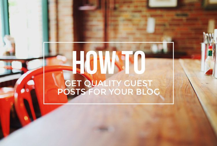 How to get quality guest posts for your blog | Hello Neverland