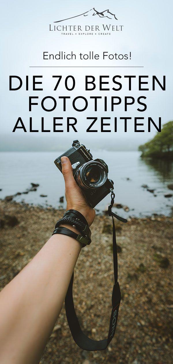 70 Tipps, die deine Fotografie für immer verbessern