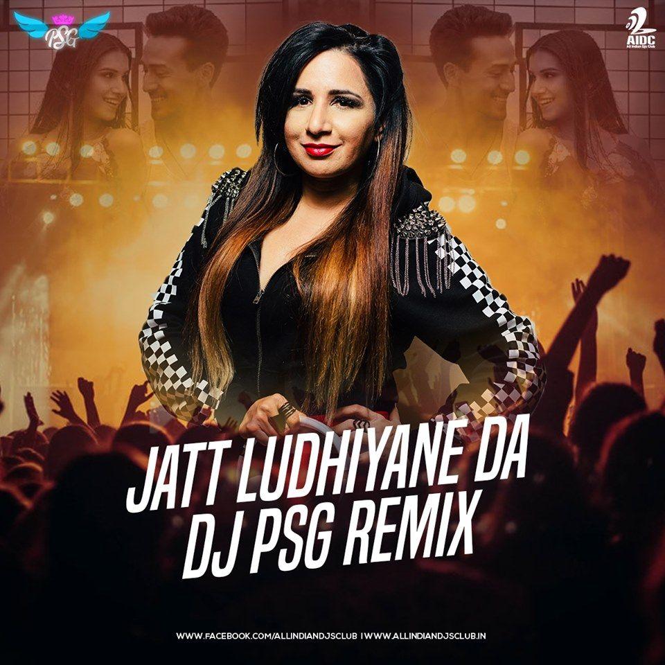 Jatt Ludhiyane Da Remix Soty 2 Dj Psg Latest Bollywood Songs Remix Dj Songs