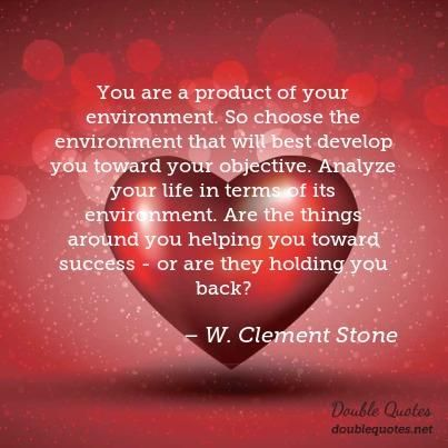 You Are A Product Of Your Environment So Choose The Environment