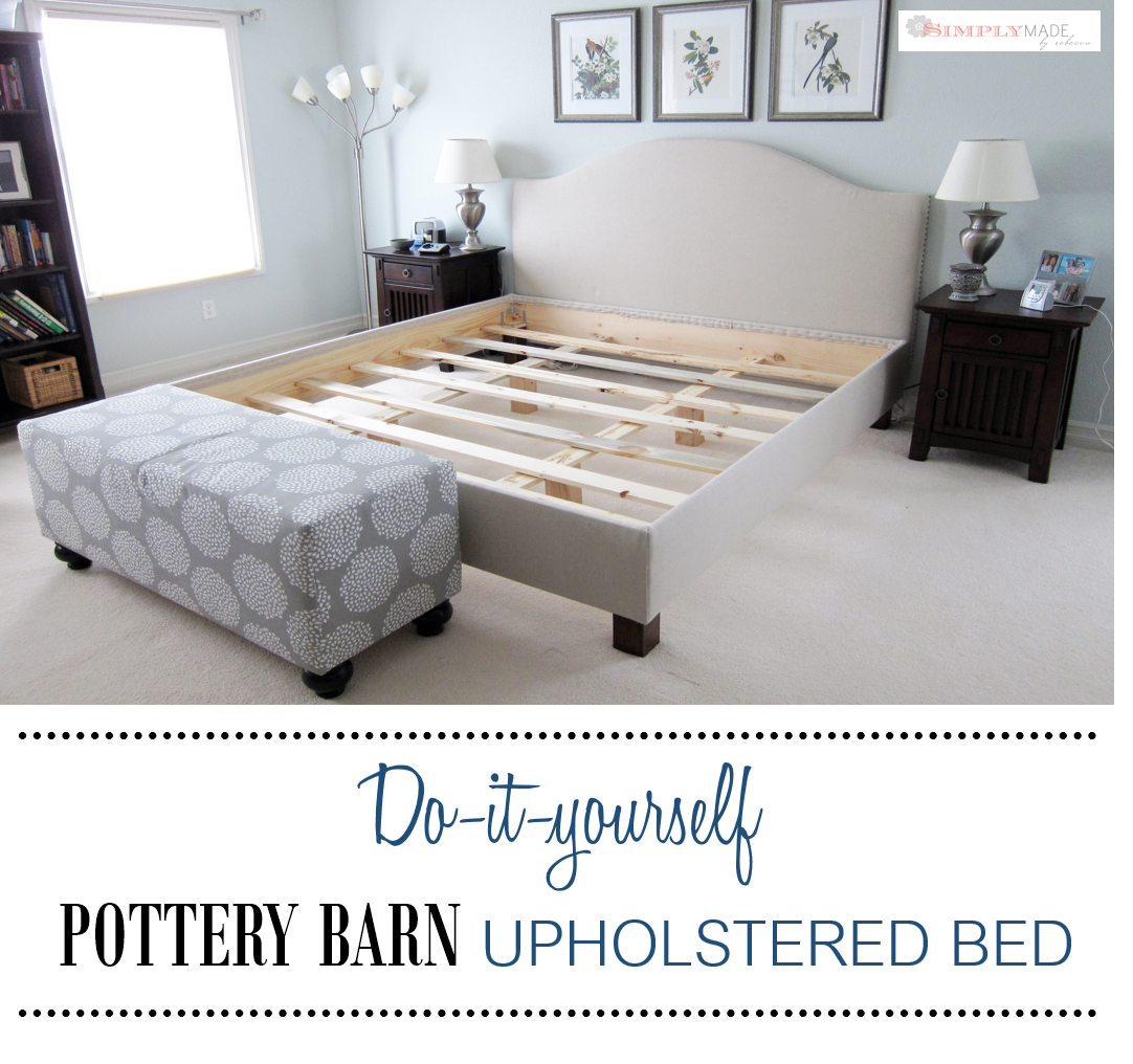 DIY Pottery Barn Upholstered Bed similar to the Raleigh