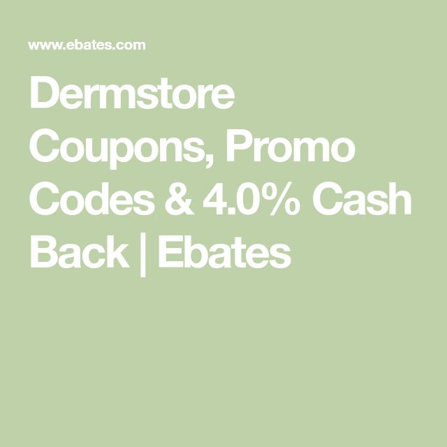 Dermstore Coupons Promo Codes 4 0 Cash Back Ebates Dermstore Ebates Promo Codes