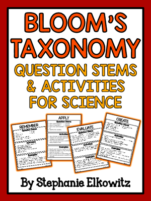 Bloom's Taxonomy Question Stems and Activities for Science from Stephanie Elkowitz on TeachersNotebook.com (9 pages)