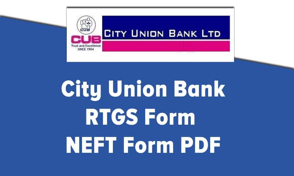 City Union Bank Rtgs Form Or Neft Form Pdf Union Bank Union