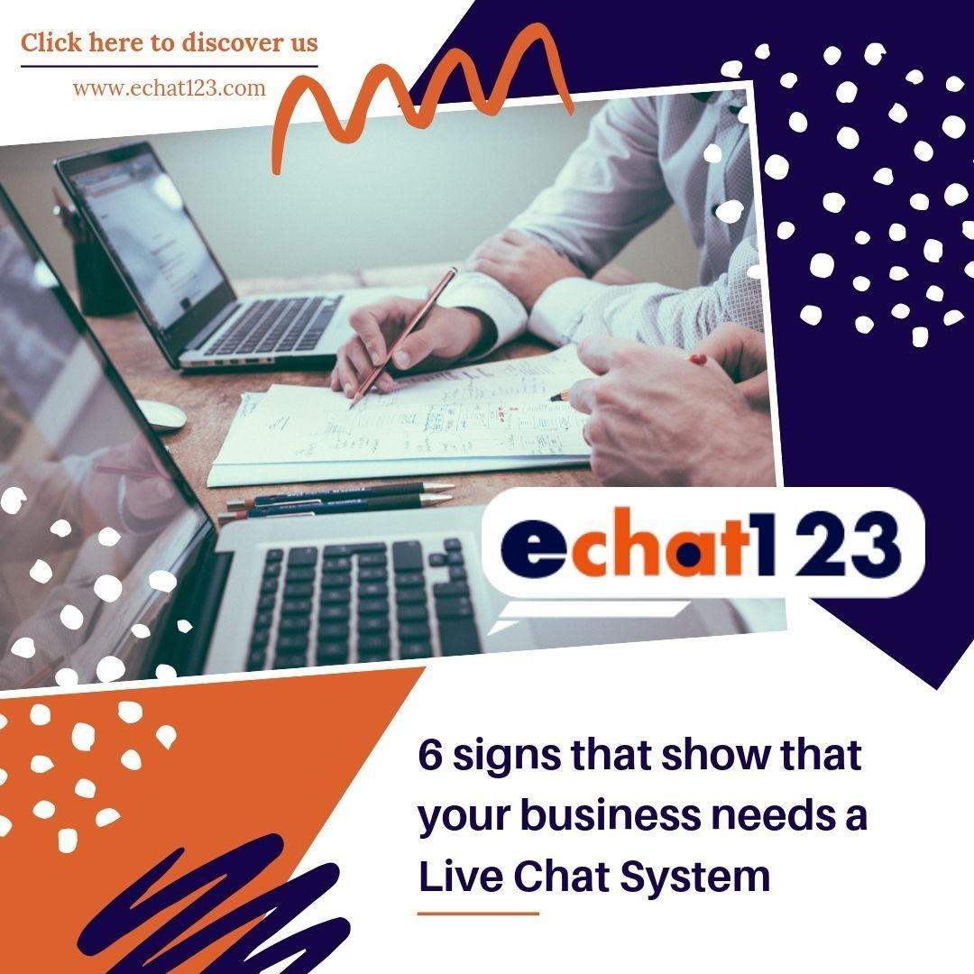 6 Signs That Prove Your Business Needs A Live Chat System