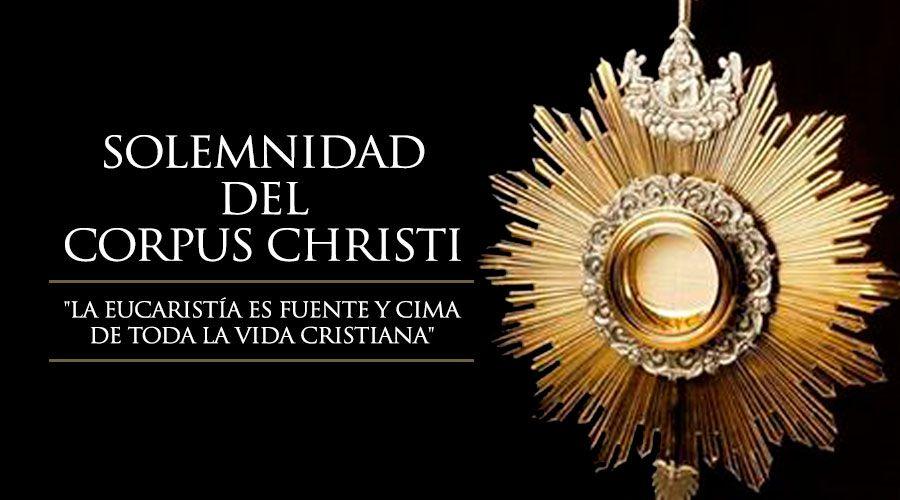10 cosas que todo cristiano debe saber del Corpus Christi | Corpus christi,  Fiestas del corpus christi, Fiesta del corpus