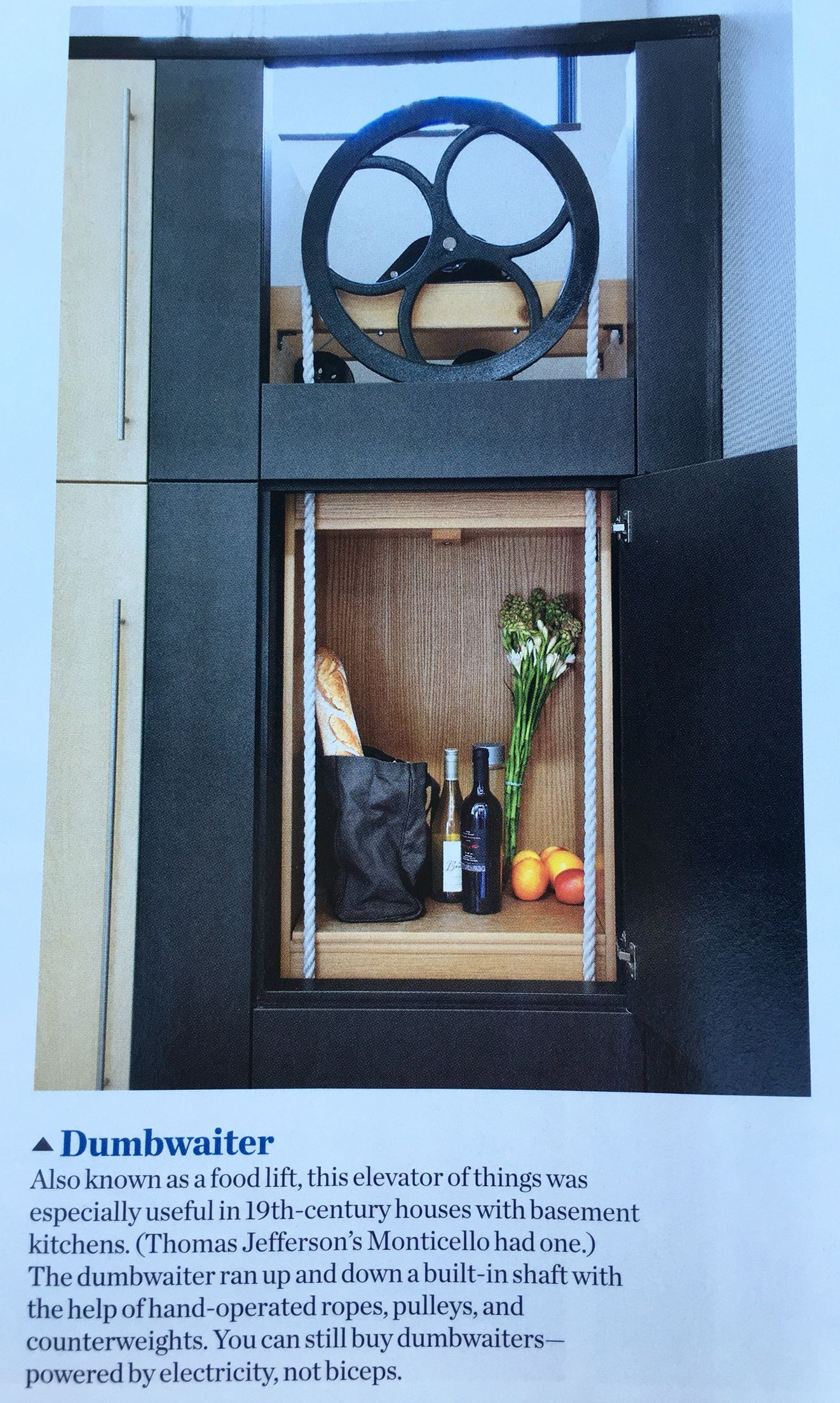Dumbwaiter cool idea for groceries, etc. love seeing the wheel !! wonder if  we could put one of these together ?