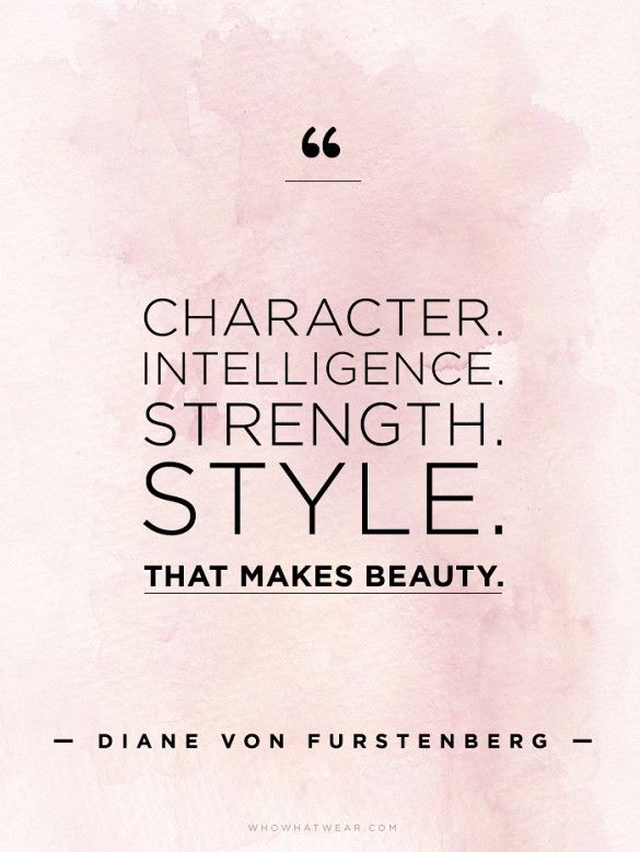Bon DVF Quote   Character, Intelligence, Strength U0026 Style   That Makes Beauty.