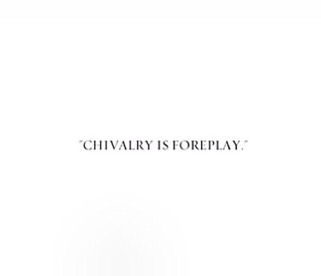 . #chivalryquotes