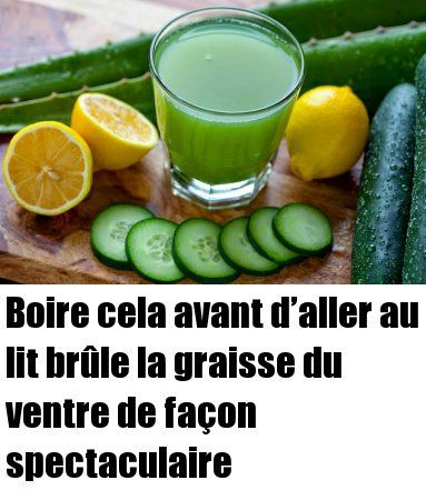 Boire Cela Avant D Aller Au Lit Brûle La Graisse Du Ventre De Façon Spectaculaire Santé Nutrition Green Juice Benefits Green Juice Recipes Juicing Recipes