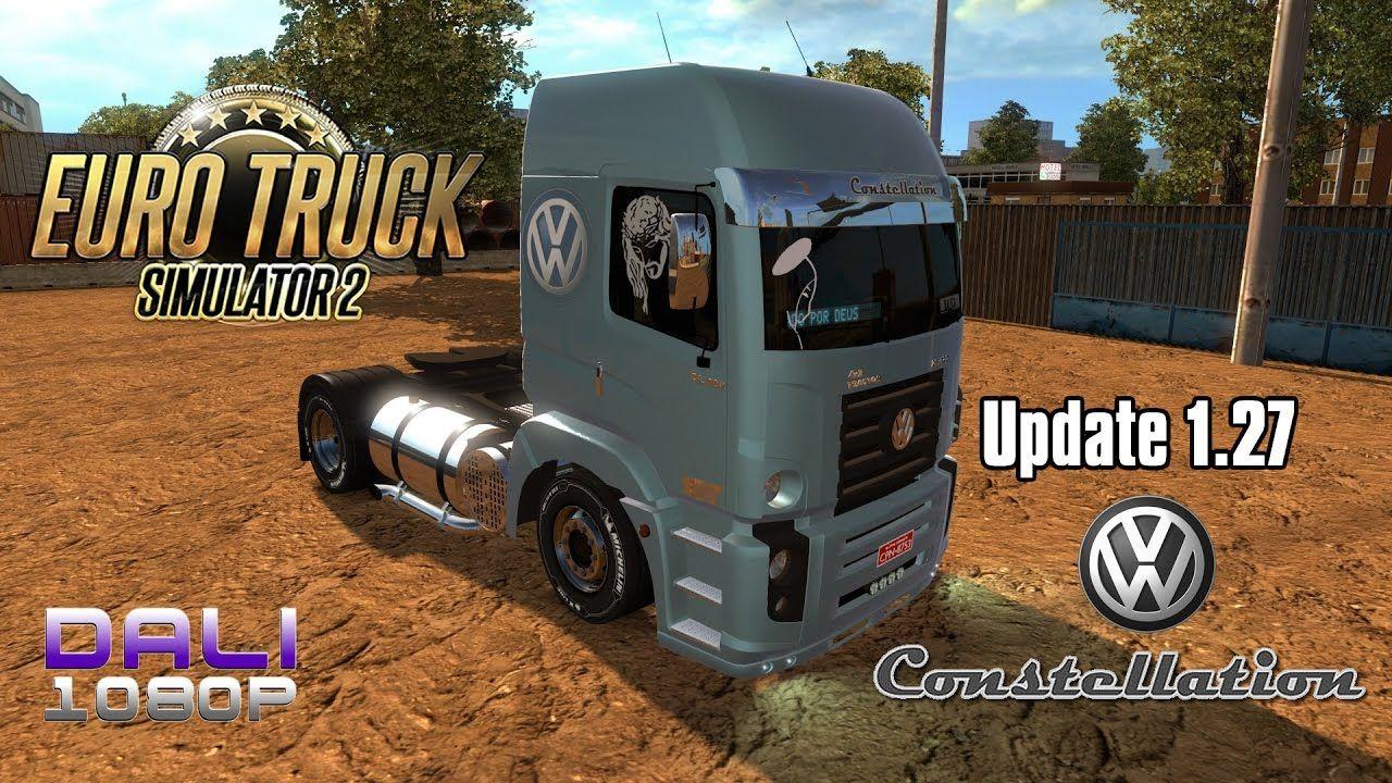 Euro Truck Simulator 2 Update 1 27 + VW Constellation Mod