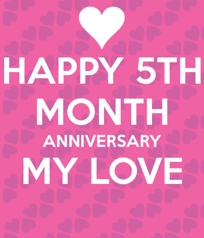 Happy 5th Month Anniversary My | 5 month anniversary ...