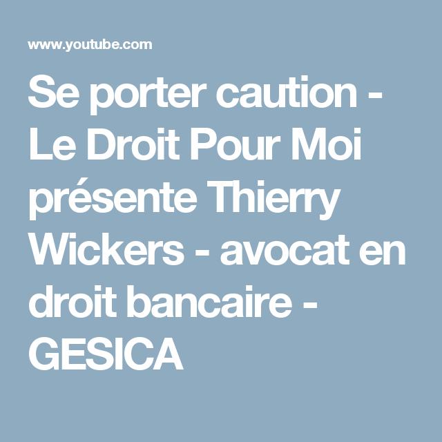 Se Porter Caution Le Droit Pour Moi Presente Thierry Wickers