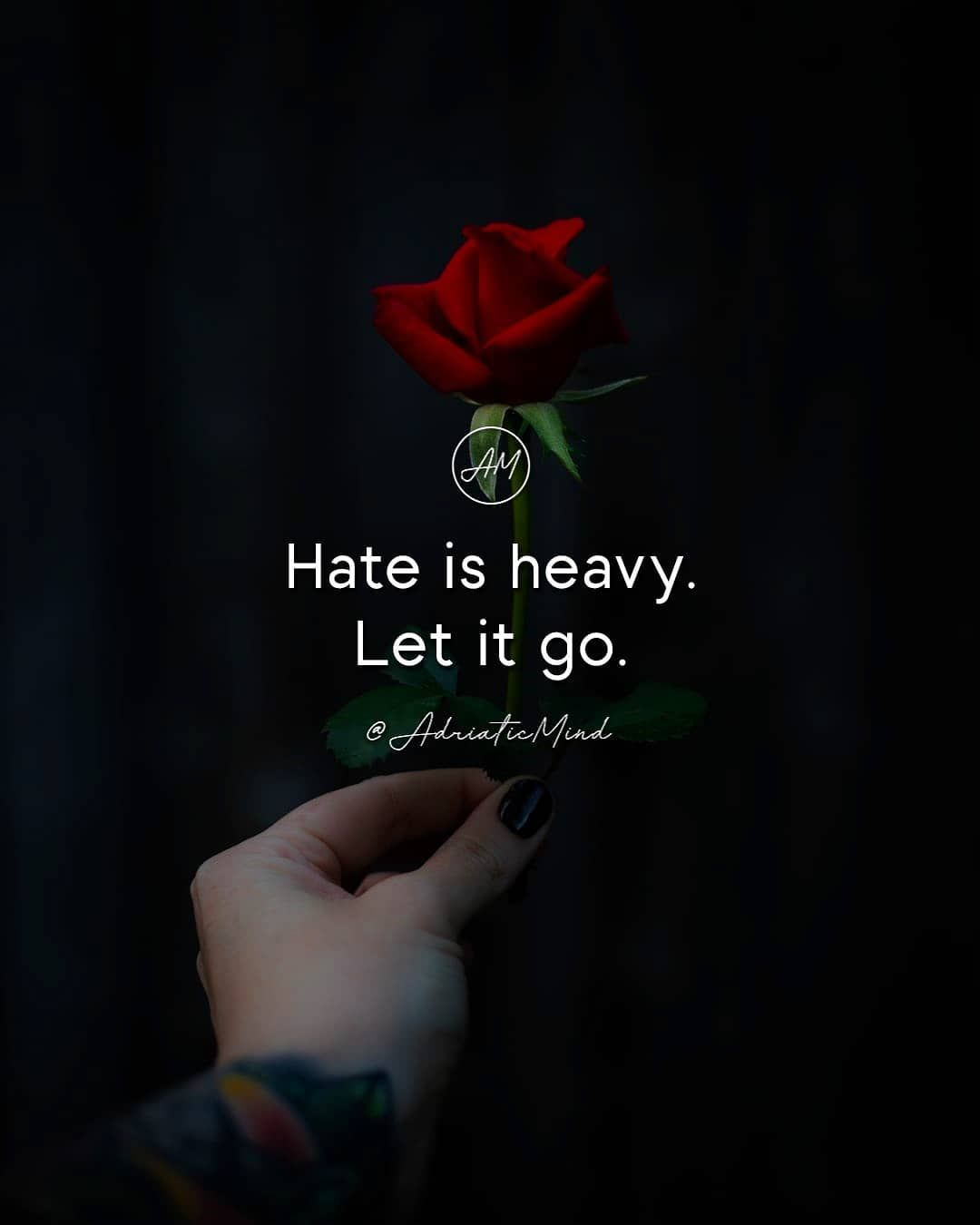 Hate Is Heavy Let It Go Motivational Quotes For Women