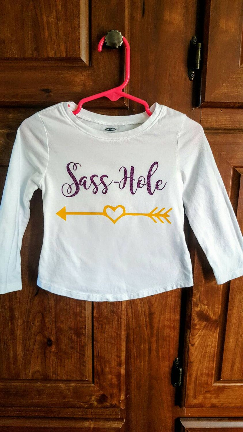 224b004f Toddler girl's shirt, Sass-hole, Personalized girls shirt, Girls clothing,  sassy girl, Toddler clothing, Girls shirt by LangCreations14 on Etsy