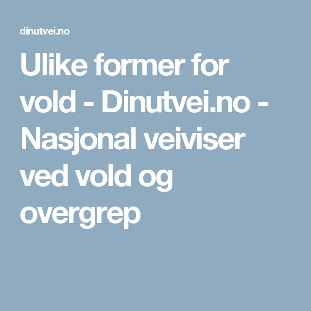 Ulike former for vold - Dinutvei.no - Nasjonal veiviser ved vold og overgrep
