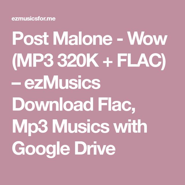 Post Malone - Wow (MP3 320K + FLAC) – ezMusics Download Flac