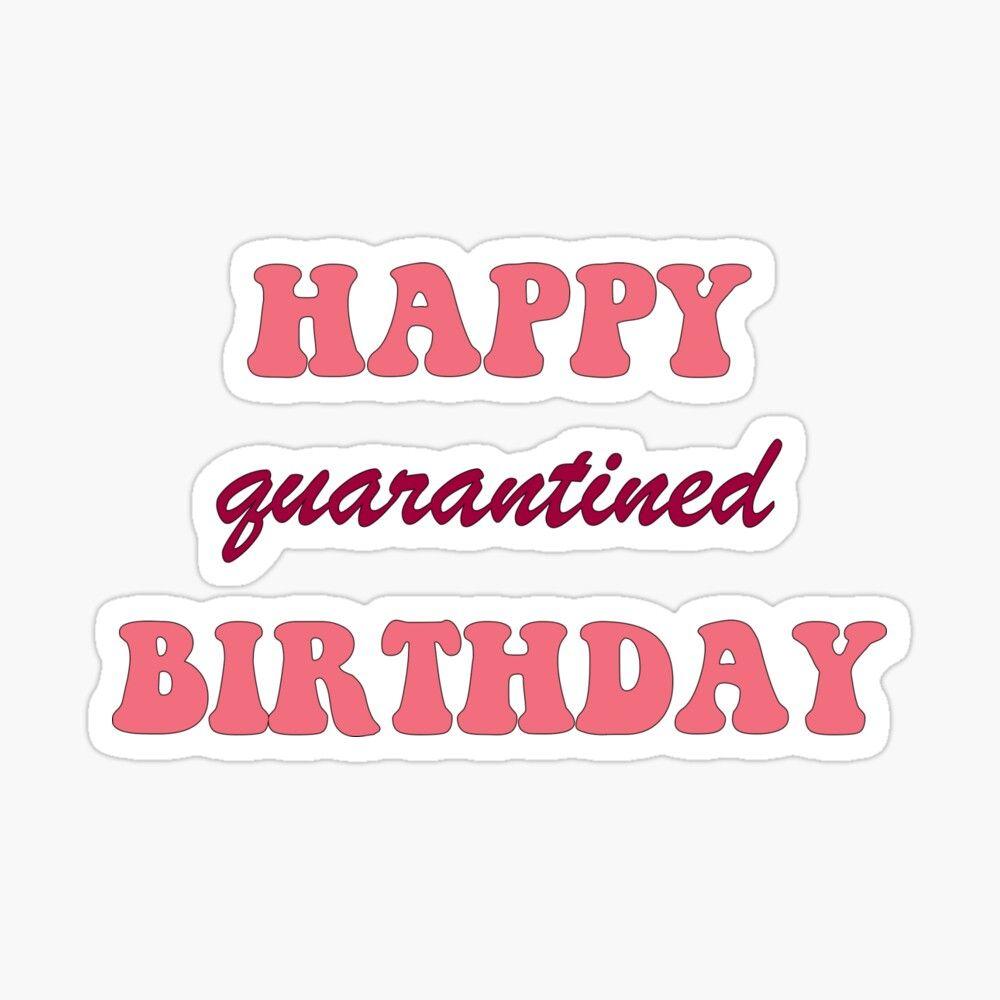 'Happy Quarantined Birthday' Glossy Sticker by Sarah