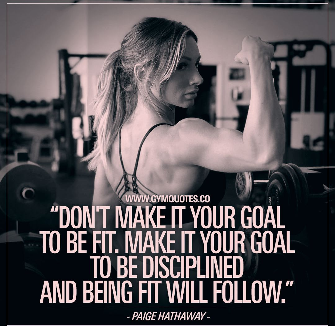 """""""Don't make it your goal to be fit. Make it your goal to be disciplined and being fit will follow.""""..."""
