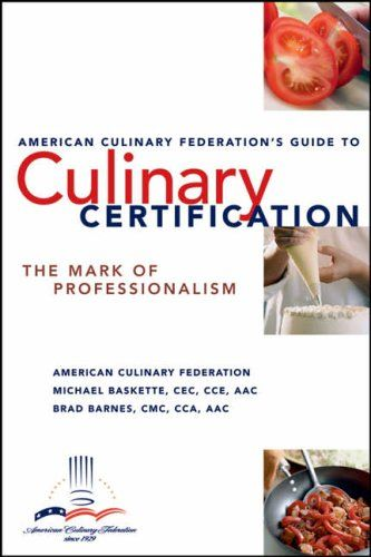 The American Culinary Federation\'s Guide to Culinary Certification ...