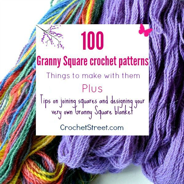 100 Granny Square crochet patterns, Tips on joining, and MUCH more! STOP searching and START making | CrochetStreet.com