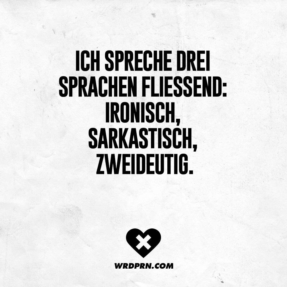 Ich Spreche Drei Sprachen Fliessend Ironisch Sarkastisch