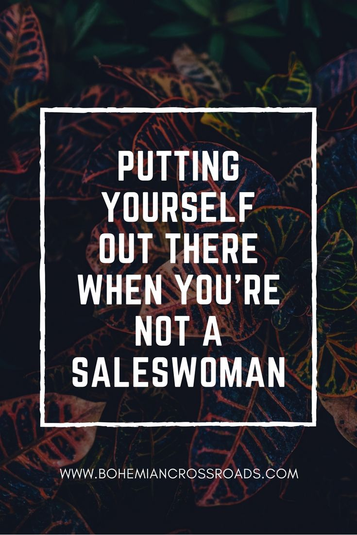 How to market yourself when youre not a saleswoman