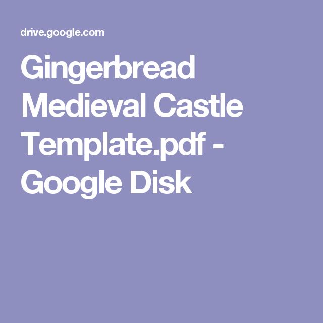 Gingerbread Medieval Castle Template Pdf Google Disk Gingerbread