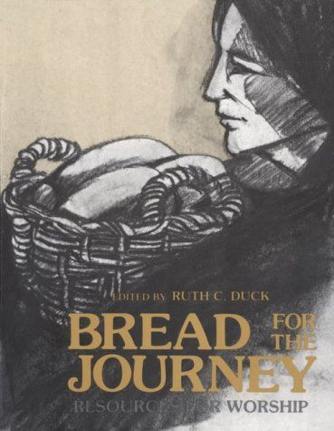 Bread for the Journey by Ruth C. Duck