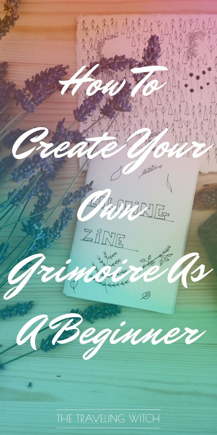 Feb 14 How To Create Your Own Grimoire As A Beginner | Pinterest ...
